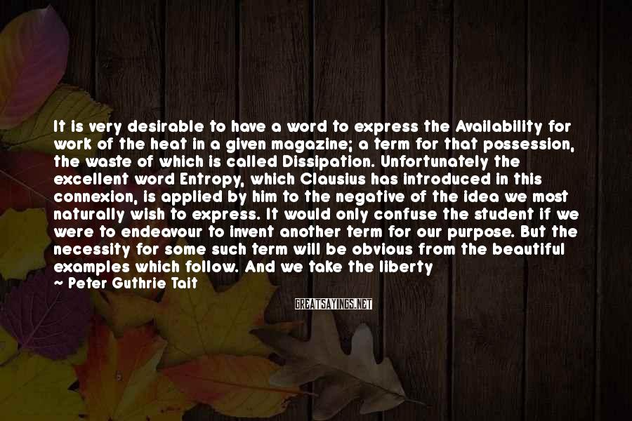 Peter Guthrie Tait Sayings: It is very desirable to have a word to express the Availability for work of