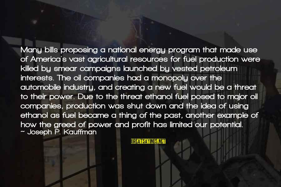 Petroleum's Sayings By Joseph P. Kauffman: Many bills proposing a national energy program that made use of America's vast agricultural resources