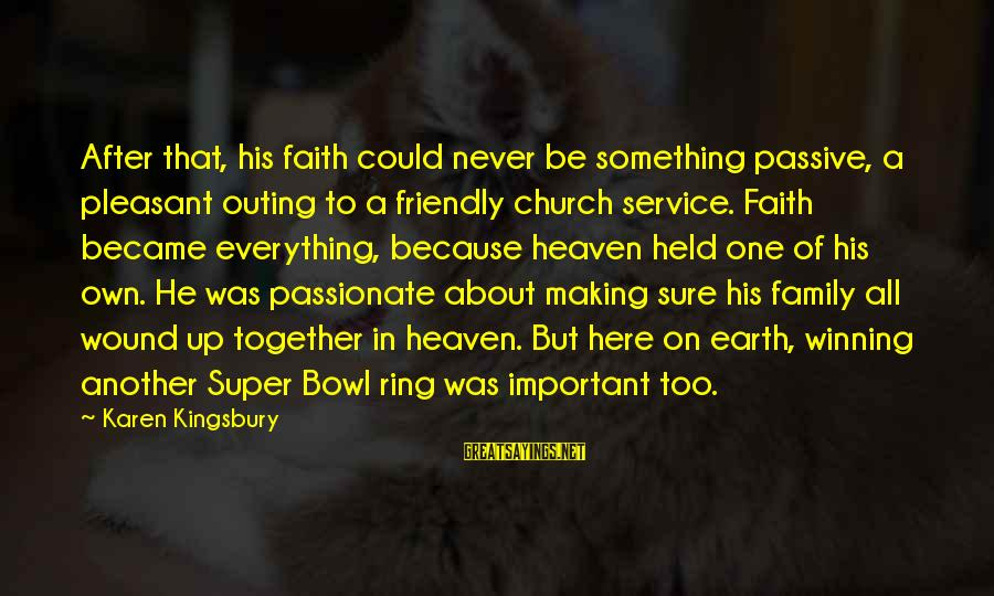 Petting Zoo Sayings By Karen Kingsbury: After that, his faith could never be something passive, a pleasant outing to a friendly