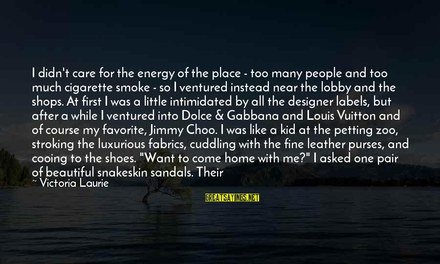 Petting Zoo Sayings By Victoria Laurie: I didn't care for the energy of the place - too many people and too