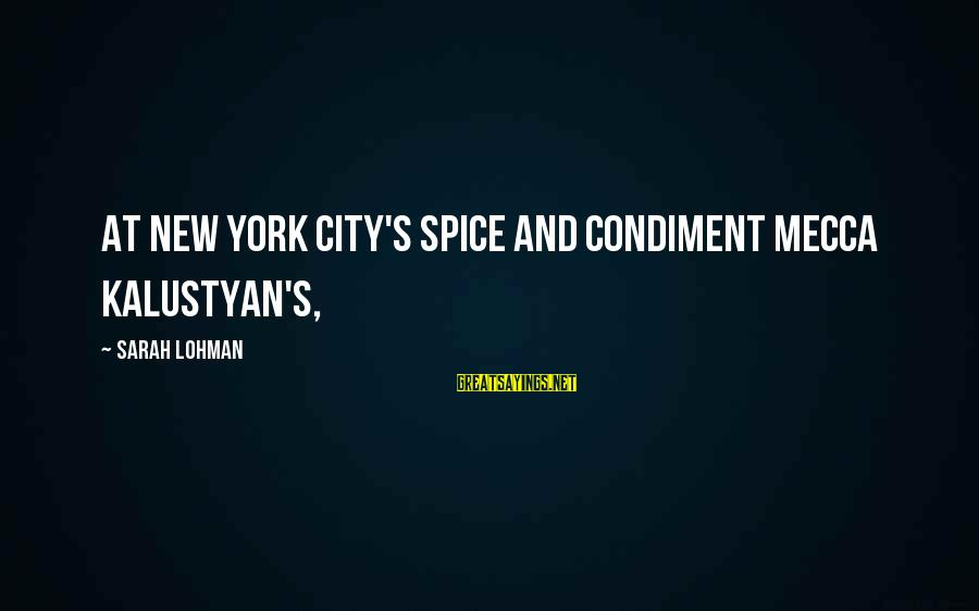 Pga Tour Sayings By Sarah Lohman: At New York City's spice and condiment mecca Kalustyan's,