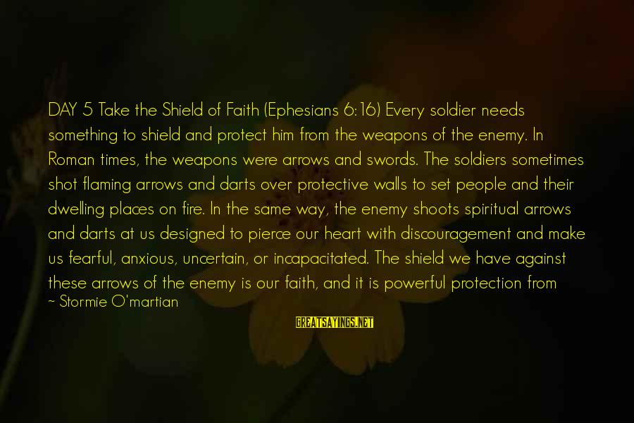 Pharmacist Day Sayings By Stormie O'martian: DAY 5 Take the Shield of Faith (Ephesians 6:16) Every soldier needs something to shield
