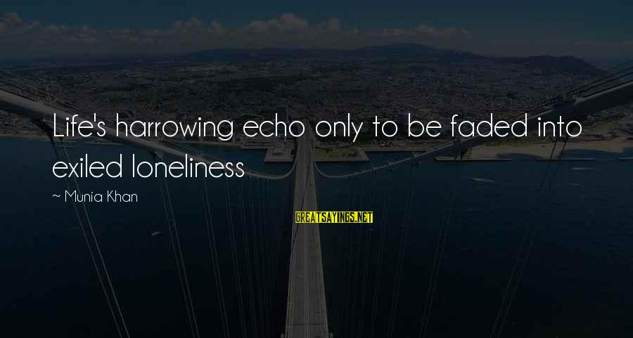 Philippines Tourism Sayings By Munia Khan: Life's harrowing echo only to be faded into exiled loneliness