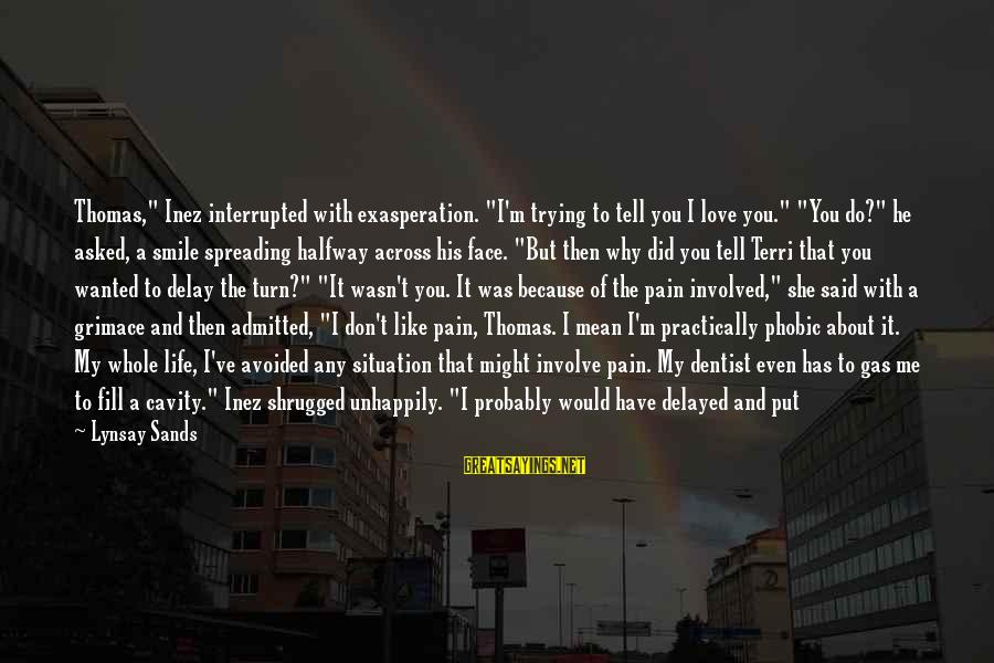 """Phobic's Sayings By Lynsay Sands: Thomas,"""" Inez interrupted with exasperation. """"I'm trying to tell you I love you."""" """"You do?"""""""