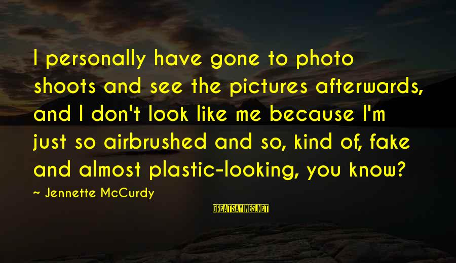 Photo Shoots Sayings By Jennette McCurdy: I personally have gone to photo shoots and see the pictures afterwards, and I don't