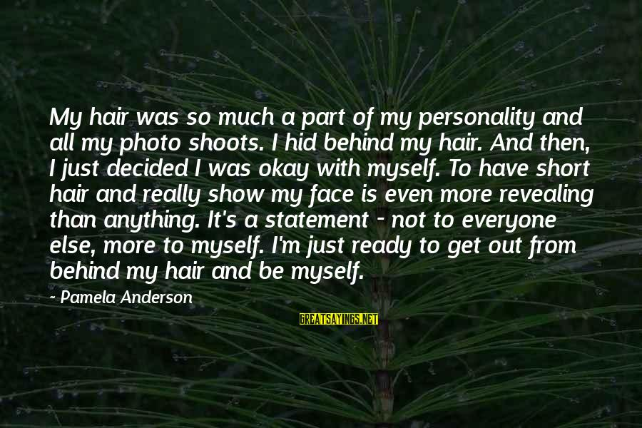 Photo Shoots Sayings By Pamela Anderson: My hair was so much a part of my personality and all my photo shoots.