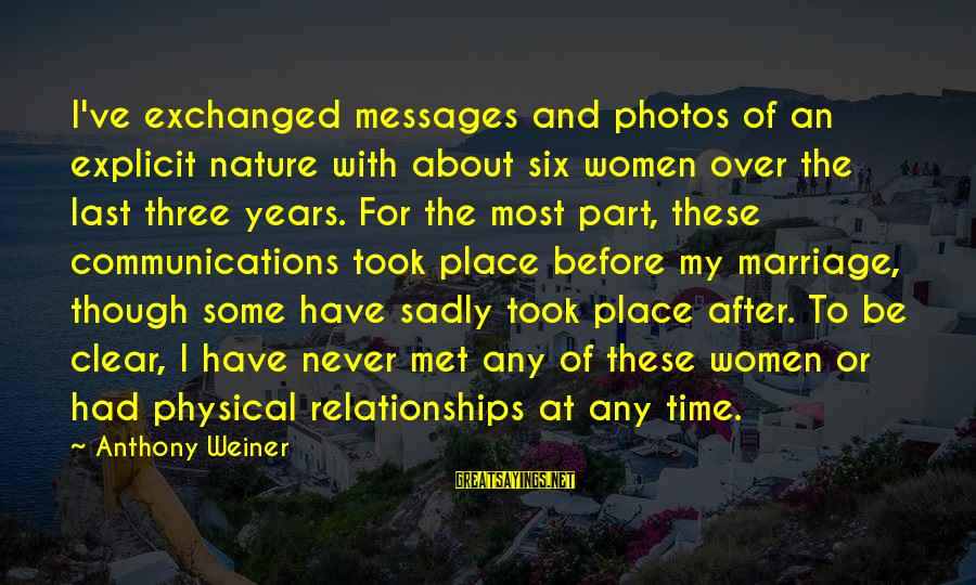 Photos Of Nature Sayings By Anthony Weiner: I've exchanged messages and photos of an explicit nature with about six women over the