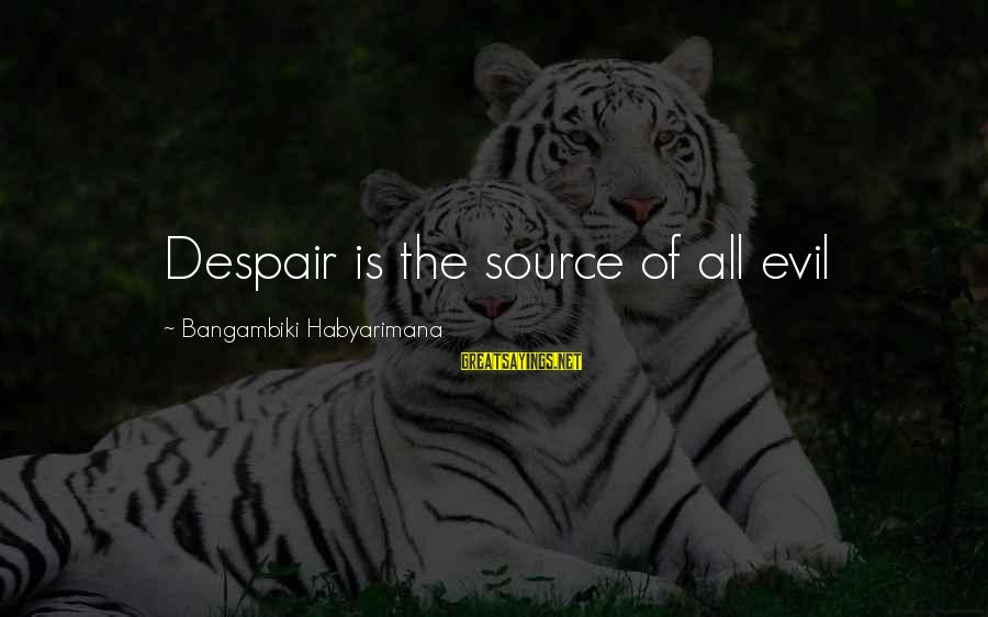 Piggy Being Smart Sayings By Bangambiki Habyarimana: Despair is the source of all evil