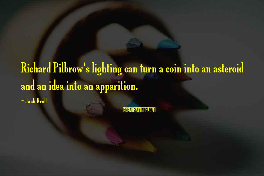Pilbrow's Sayings By Jack Kroll: Richard Pilbrow's lighting can turn a coin into an asteroid and an idea into an
