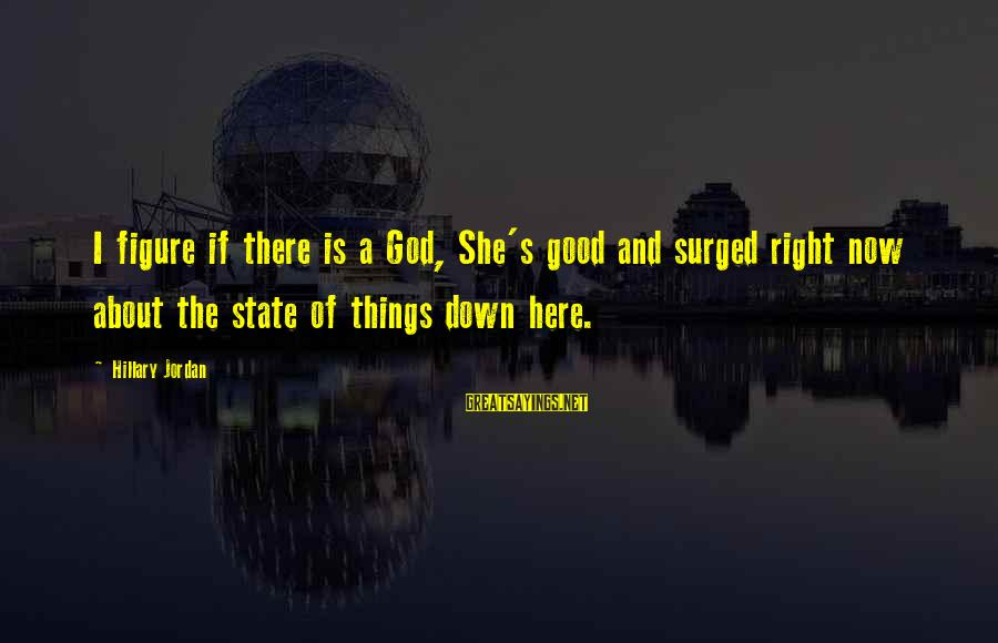 Pinterest Exercise Funny Sayings By Hillary Jordan: I figure if there is a God, She's good and surged right now about the