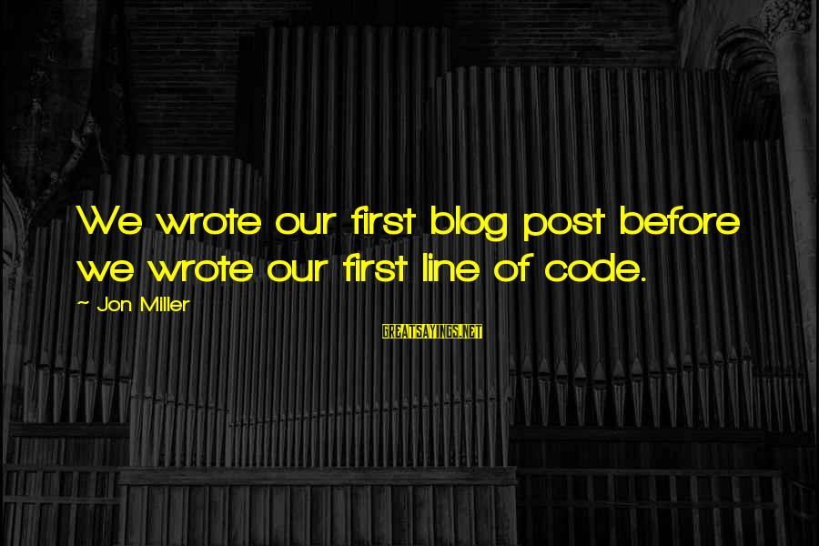 Pinterest Exercise Funny Sayings By Jon Miller: We wrote our first blog post before we wrote our first line of code.