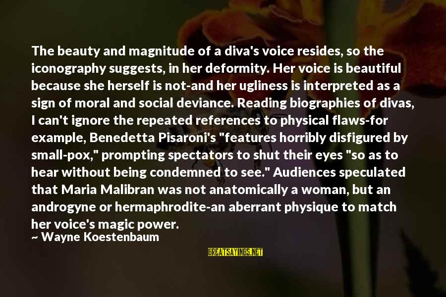 Pisaroni's Sayings By Wayne Koestenbaum: The beauty and magnitude of a diva's voice resides, so the iconography suggests, in her