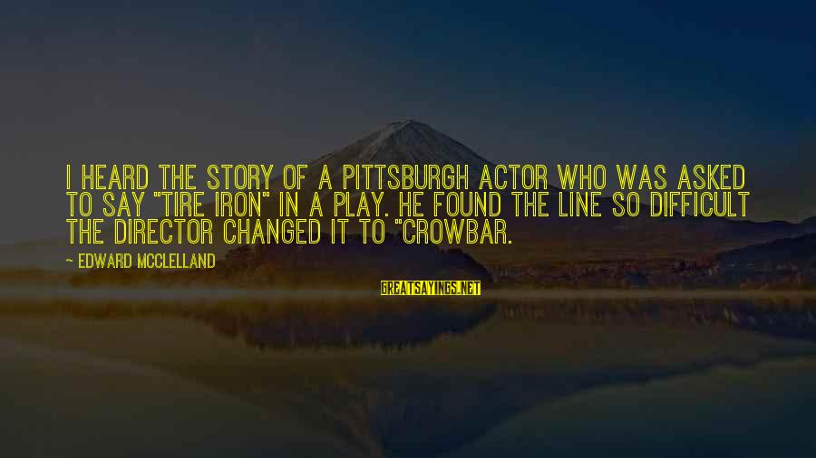 """Pittsburgh's Sayings By Edward McClelland: I heard the story of a Pittsburgh actor who was asked to say """"tire iron"""""""