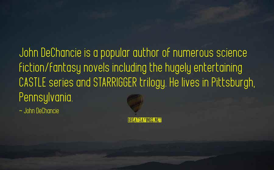 Pittsburgh's Sayings By John DeChancie: John DeChancie is a popular author of numerous science fiction/fantasy novels including the hugely entertaining