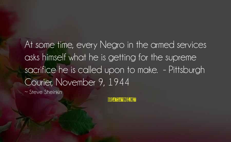 Pittsburgh's Sayings By Steve Sheinkin: At some time, every Negro in the armed services asks himself what he is getting