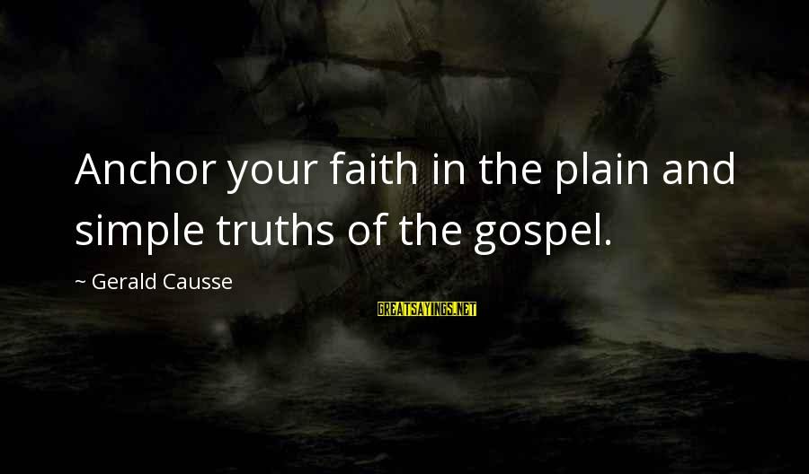 Plain And Simple Sayings By Gerald Causse: Anchor your faith in the plain and simple truths of the gospel.
