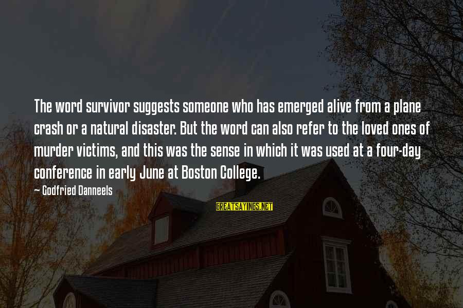 Plane Crash Sayings By Godfried Danneels: The word survivor suggests someone who has emerged alive from a plane crash or a