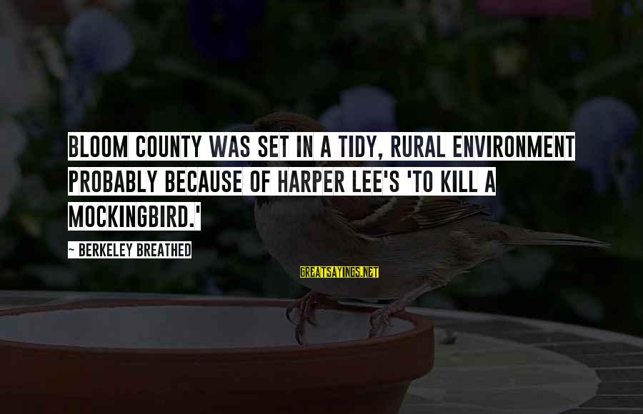 Plant A Tree Love Sayings By Berkeley Breathed: Bloom County was set in a tidy, rural environment probably because of Harper Lee's 'To