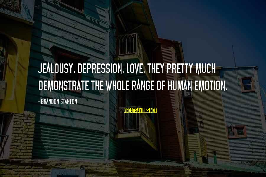Plant A Tree Love Sayings By Brandon Stanton: Jealousy. Depression. Love. They pretty much demonstrate the whole range of human emotion.