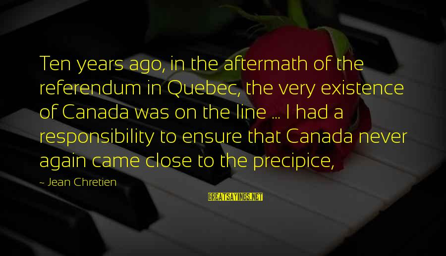 Plant A Tree Love Sayings By Jean Chretien: Ten years ago, in the aftermath of the referendum in Quebec, the very existence of