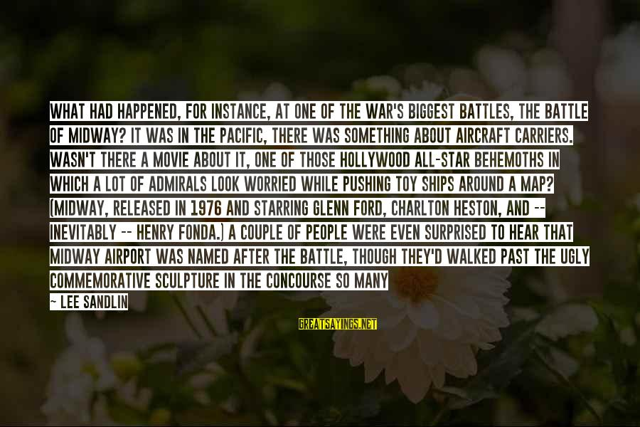 Plaque Sayings By Lee Sandlin: What had happened, for instance, at one of the war's biggest battles, the Battle of
