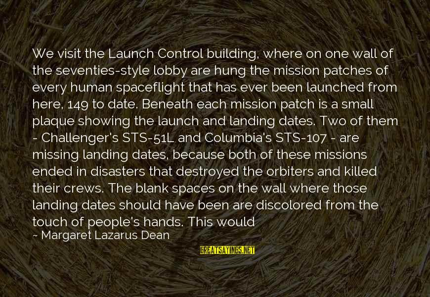 Plaque Sayings By Margaret Lazarus Dean: We visit the Launch Control building, where on one wall of the seventies-style lobby are