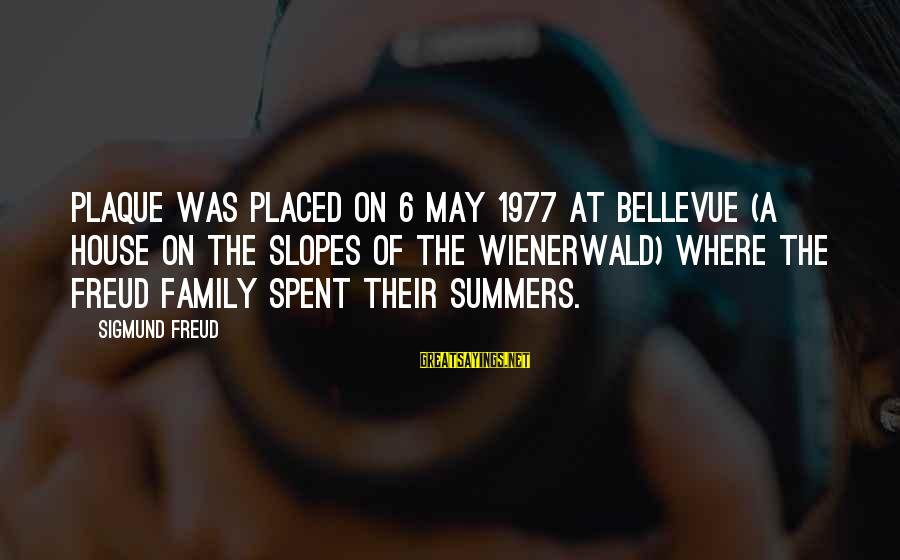 Plaque Sayings By Sigmund Freud: Plaque was placed on 6 May 1977 at Bellevue (a house on the slopes of