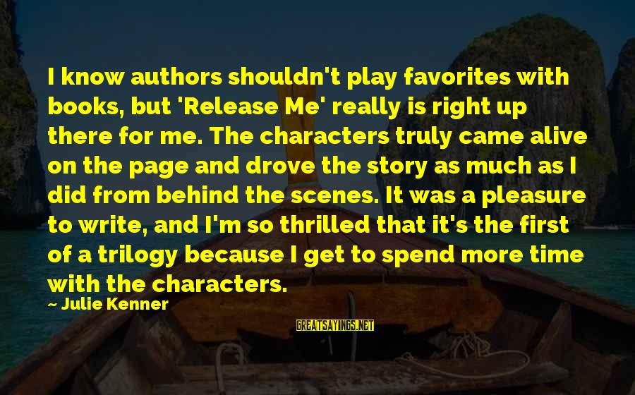 Play It Right Sayings By Julie Kenner: I know authors shouldn't play favorites with books, but 'Release Me' really is right up