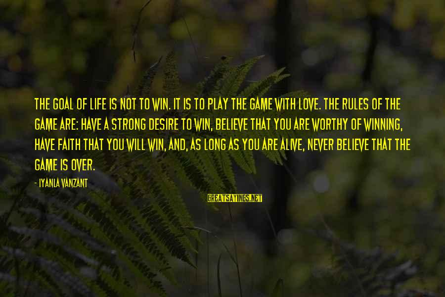 Play To Win Sayings By Iyanla Vanzant: The goal of life is not to win. It is to play the game with