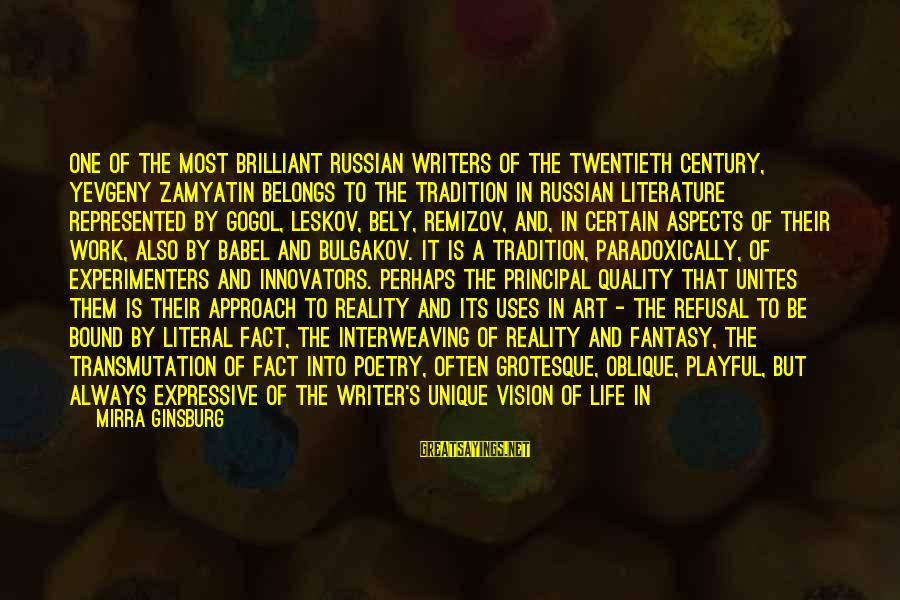 Playful Life Sayings By Mirra Ginsburg: One of the most brilliant Russian writers of the twentieth century, Yevgeny Zamyatin belongs to