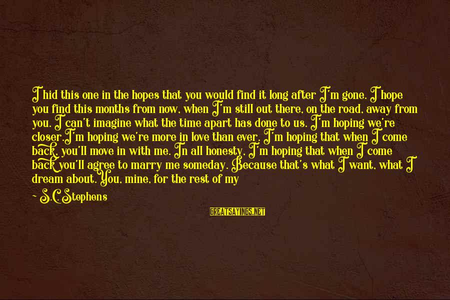 Please Love Me Always Sayings By S.C. Stephens: I hid this one in the hopes that you would find it long after I'm