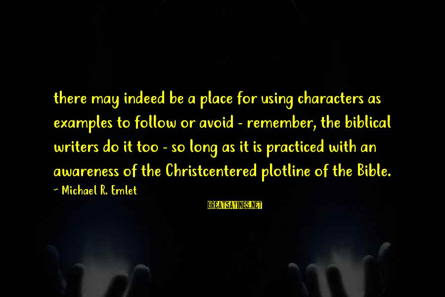 Plotline Sayings By Michael R. Emlet: there may indeed be a place for using characters as examples to follow or avoid
