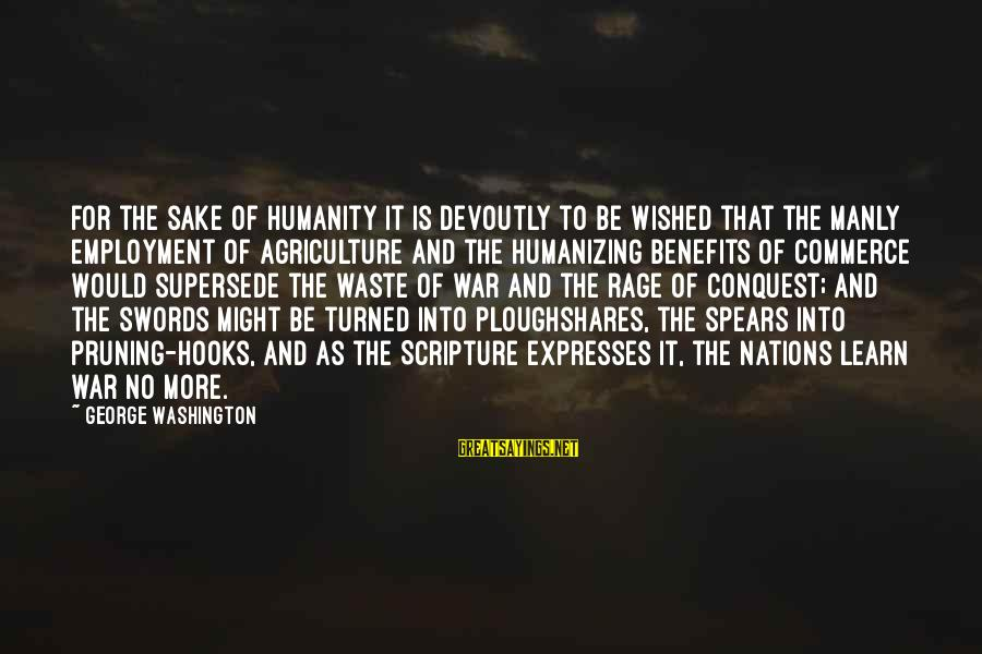 Ploughshares Sayings By George Washington: For the sake of humanity it is devoutly to be wished that the manly employment