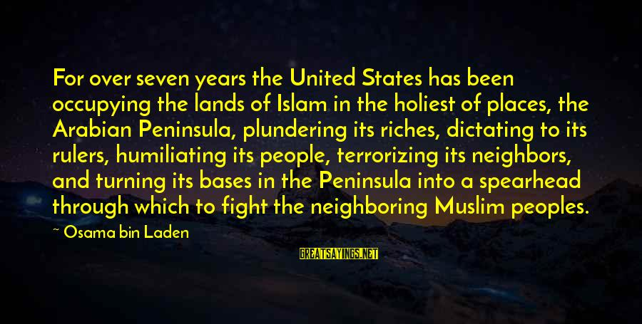 Plundering Sayings By Osama Bin Laden: For over seven years the United States has been occupying the lands of Islam in