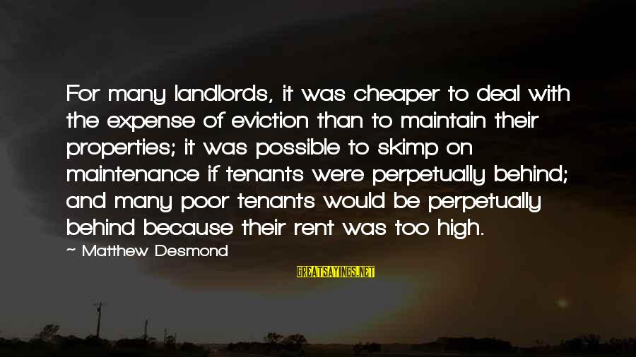 Pocahontas 1995 Sayings By Matthew Desmond: For many landlords, it was cheaper to deal with the expense of eviction than to