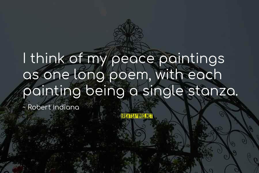 Poem Peace Sayings By Robert Indiana: I think of my peace paintings as one long poem, with each painting being a
