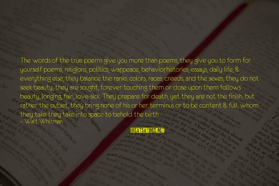 Poem Peace Sayings By Walt Whitman: The words of the true poems give you more than poems, they give you to