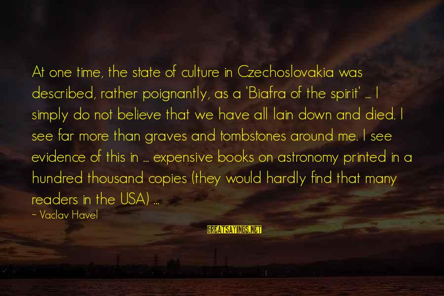 Poignantly Sayings By Vaclav Havel: At one time, the state of culture in Czechoslovakia was described, rather poignantly, as a