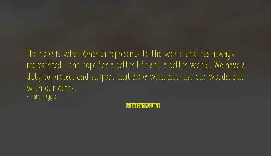 Police Commissioner Sayings By Paul Haggis: The hope is what America represents to the world and has always represented - the
