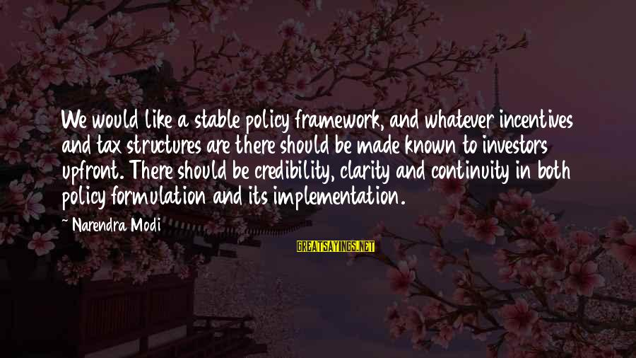 Policy Formulation Sayings By Narendra Modi: We would like a stable policy framework, and whatever incentives and tax structures are there