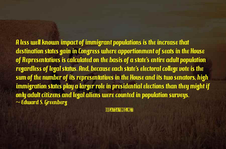 Politics And Corruption Sayings By Edward S. Greenberg: A less well known impact of immigrant populations is the increase that destination states gain