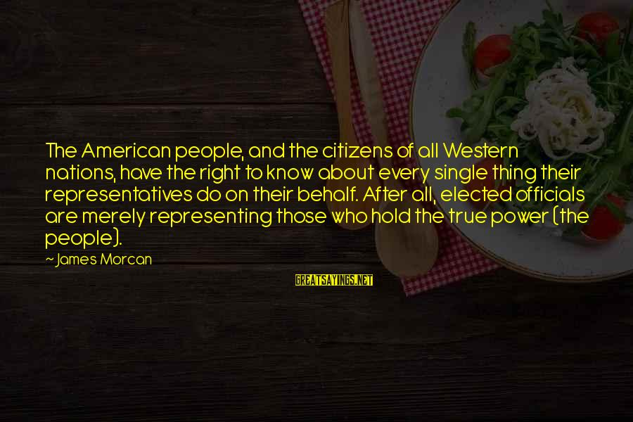 Politics And Corruption Sayings By James Morcan: The American people, and the citizens of all Western nations, have the right to know