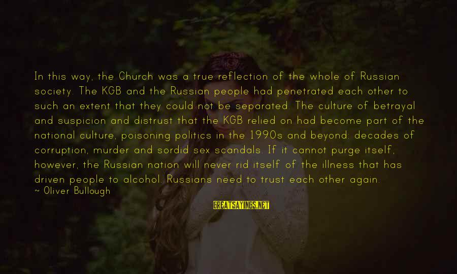 Politics And Corruption Sayings By Oliver Bullough: In this way, the Church was a true reflection of the whole of Russian society.