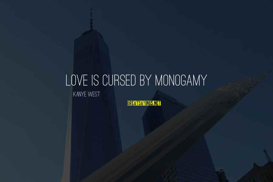 Poly Sayings By Kanye West: Love is cursed by monogamy