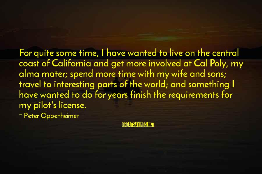 Poly Sayings By Peter Oppenheimer: For quite some time, I have wanted to live on the central coast of California