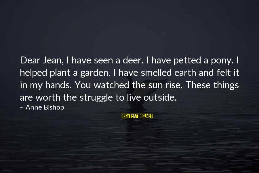 Pony.mov Sayings By Anne Bishop: Dear Jean, I have seen a deer. I have petted a pony. I helped plant