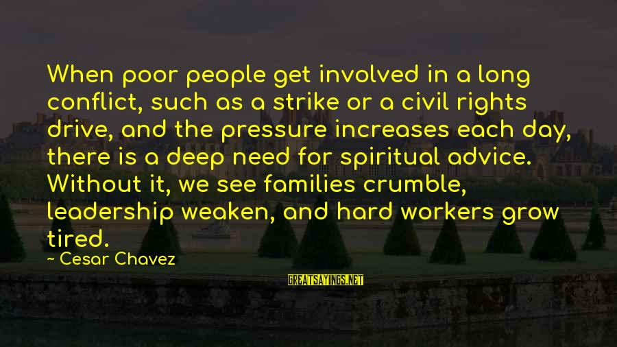 Poor Families Sayings By Cesar Chavez: When poor people get involved in a long conflict, such as a strike or a