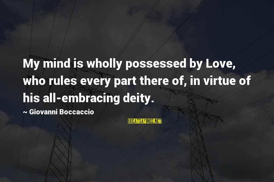 Possessed Love Sayings By Giovanni Boccaccio: My mind is wholly possessed by Love, who rules every part there of, in virtue