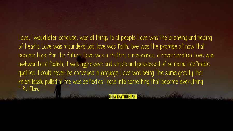 Possessed Love Sayings By R.J. Ellory: Love, I would later conclude, was all things to all people. Love was the breaking