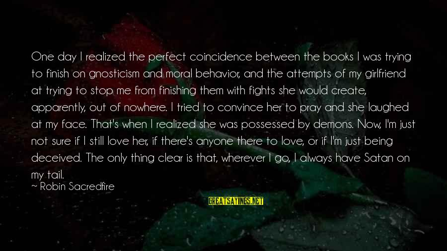 Possessed Love Sayings By Robin Sacredfire: One day I realized the perfect coincidence between the books I was trying to finish